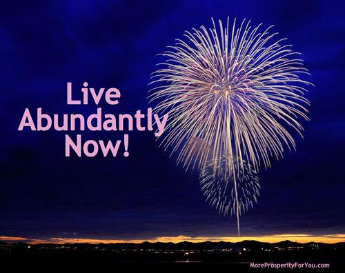 Live Abundantly Now